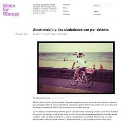 Smart mobility: los ciudadanos van por delante.