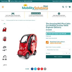 The Amazing Mk2 Plus Cabin Car Mobility Scooter With Engineer Delivery – Mobility Solutions Direct 2018