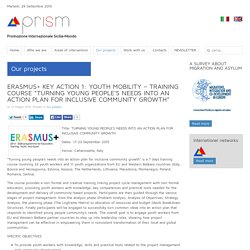 "ERASMUS+ KEY ACTION 1: YOUTH MOBILITY – TRAINING COURSE ""TURNING YOUNG PEOPLE'S NEEDS INTO AN ACTION PLAN FOR INCLUSIVE COMMUNITY GROWTH"""