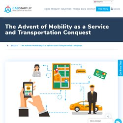 The Advent of Mobility as a Service and Transportation Conquest