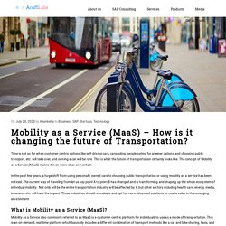 Mobility as a Service (MaaS) – Changing the future of Transportation