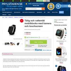 Köp Tålig och vattentät mobilklocka med kamera och touchscreen från Prylstaden.se