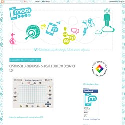 Oppimisen Grand Designs, feat. Eduflow Designer 1.0!