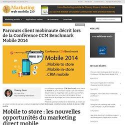 Parcours client mobinaute : Conférence CCM Benchmark Mobile 2014