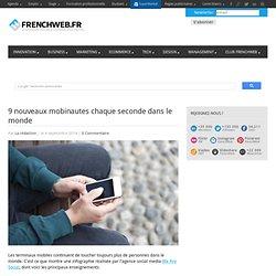 9 nouveaux mobinautes chaque seconde dans le monde - FrenchWeb.frFrenchWeb.fr