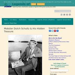 Mobster Dutch Schultz & His Hidden Treasure