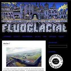 Moche ? | FLUOGLACIAL