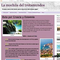 La mochila del trotamundos: Ruta por Croacia y Eslovenia