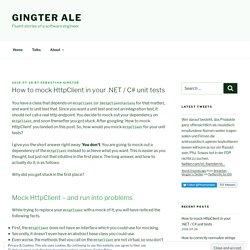 How to mock HttpClient in your .NET / C# unit tests - Gingter Ale