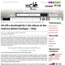 «To Kill a Mockingbird» / «Du silence et des ombres» (Robert Mulligan - 1962) — Anglais