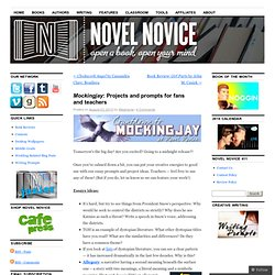 Mockingjay: Projects and prompts for fans and teachers « Novel Novice