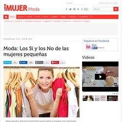 Moda: Los Sí y los No de las mujeres pequeñas