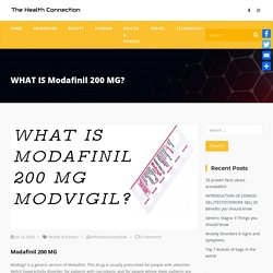 WHAT IS Modafinil 200 MG? - The Health Connection
