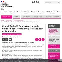 Modalités de dépôt, d'extension et de diffusion des accords interprofessionnels et de branche - Ministère du Travail, de l'Emploi et de l'Insertion