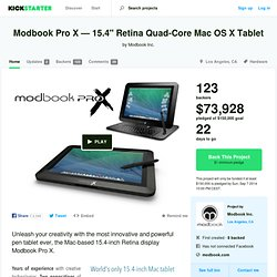 "Modbook Pro X — 15.4"" Retina Quad-Core Mac OS X Tablet by Modbook Inc."