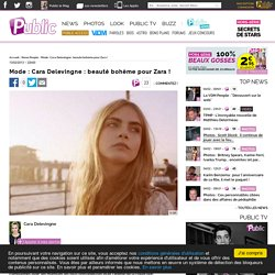 Mode : Cara Delevingne : beauté bohème pour Zara !