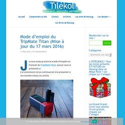 Mode d'emploi du TripMate Titan