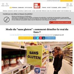 """Mode du """"sans gluten"""": comment démêler le vrai du faux?"""