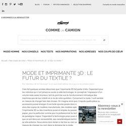 Mode et imprimante 3D : le futur du textile ?