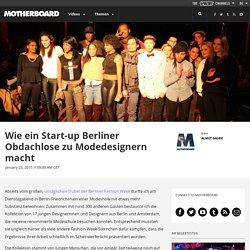 Wie ein Start-up Berliner Obdachlose zu Modedesignern macht