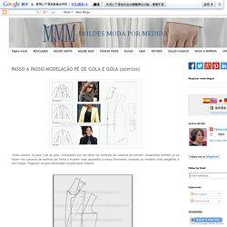 PASSO A PASSO MODELAÇÃO PÉ DE GOLA E GOLA (acertos) ~ Moldes Moda por Medida