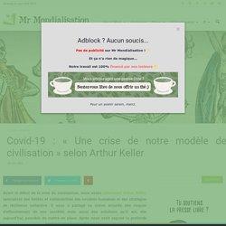 Covid-19: «Une crise de notre modèle de civilisation» selon Arthur Keller