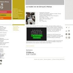 Le modèle noir de Géricault à Matisse