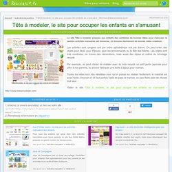 Tête à modeler, le site pour occuper les enfants en s'amusant - Récréatif .fr