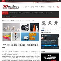 TOP 10 des modèles qui ont marqué l'impression 3D en 2014