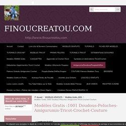 Modèles Gratis :1001 Doudous-Peluches-Amigurumis-Tricot-Crochet-Couture