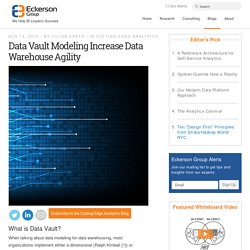 Data Vault Modeling Increase Data Warehouse Agility