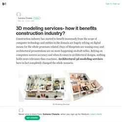 3D modeling services- how it benefits construction industry?