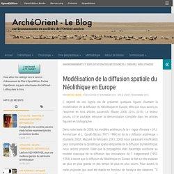 Modélisation de la diffusion spatiale du Néolithique en Europe – ArchéOrient – Le Blog