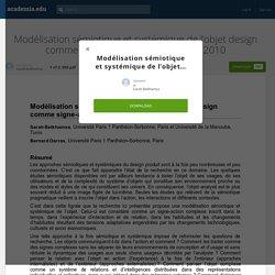Modélisation sémiotique et systémique de l'objet design comme signe-action complexe. DRS 2010