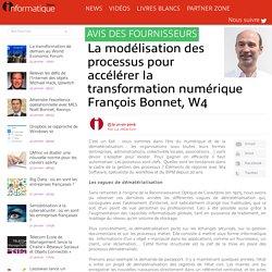 La modélisation des processus pour accélérer la transformation numérique François Bonnet, W4