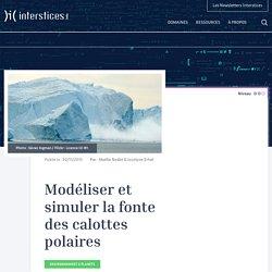 Modéliser et simuler la fonte des calottes polaires