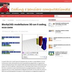BlockyCAD: modellazione 3D con il coding, ecco come – Coding e Pensiero computazionale
