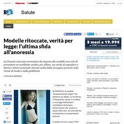 Modelle ritoccate, verità per legge: l'ultima sfida all'anoressia