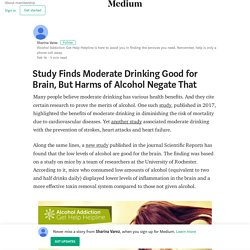 Study Finds Moderate Drinking Good for Brain, But Harms of Alcohol Negate That