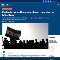 Moderate opposition groups launch operation in Idlib, Syria