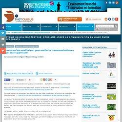 Devenir un bon modérateur, pour améliorer la communication en ligne entre apprenants > Produits