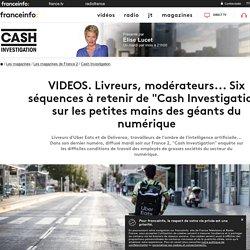 """VIDEOS. Livreurs, modérateurs... Six séquences à retenir de """"Cash Investigation"""" sur les petites mains des géants du numérique"""