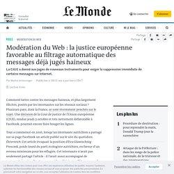 Modération du Web: la justice européenne favorable au filtrage automatique des messages déjà jugés haineux