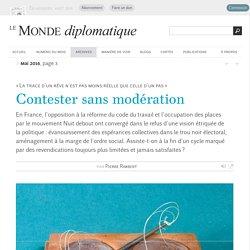 Contester sans modération, par Pierre Rimbert (Le Monde diplomatique, mai 2016)