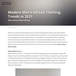 Modern Men's African Clothing Trends in 2021