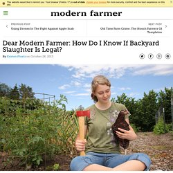 Dear Modern Farmer: How Do I Know If Backyard Slaughter Is Legal?