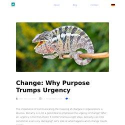 Change: Why Purpose Trumps Urgency