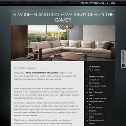 Is Modern and Contemporary Design the same?