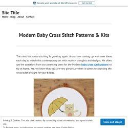 Modern Baby Cross Stitch Patterns & Kits
