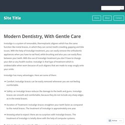 Modern Dentistry, With Gentle Care – Site Title